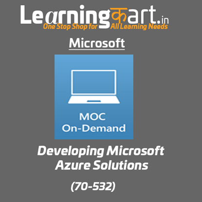 Developing Microsoft Azure Solutions (70-532) - Microsoft Official Courses On-Demand